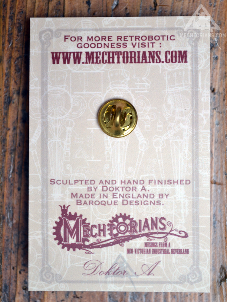 Mechtorian sculpted pin badge. Steampunk robot badge by Doktor A. Bruce Whistlecraft.